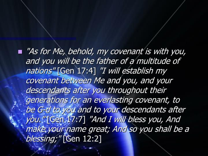 """As for Me, behold, my covenant is with you, and you will be the father of a multitude of nations"""