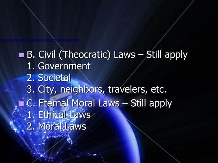B. Civil (Theocratic) Laws – Still apply