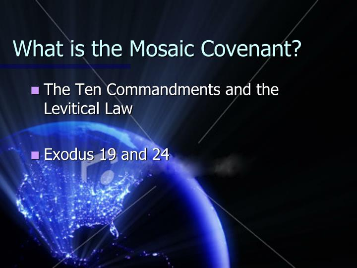 What is the Mosaic Covenant?