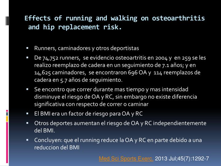 Effects of running and walking on osteoarthritis and hip replacement risk.