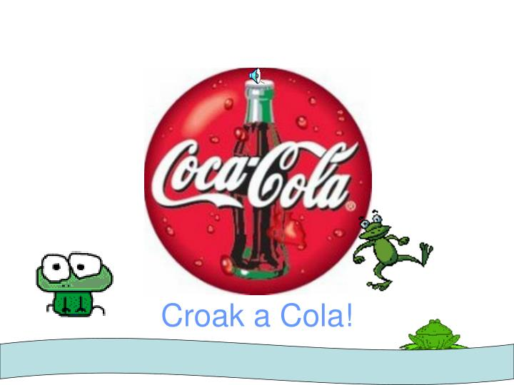 Croak a Cola!