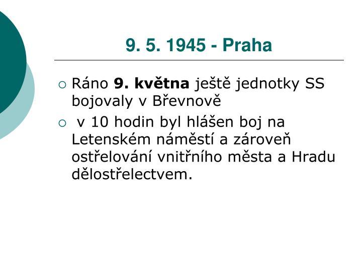 9. 5. 1945 - Praha