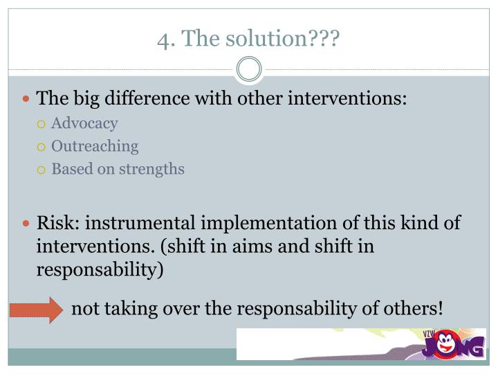 4. The solution???