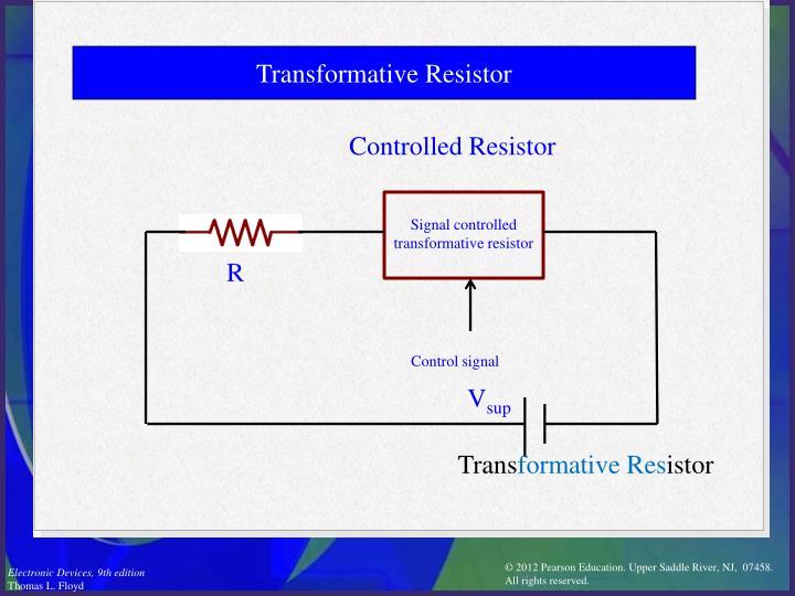Transformative Resistor