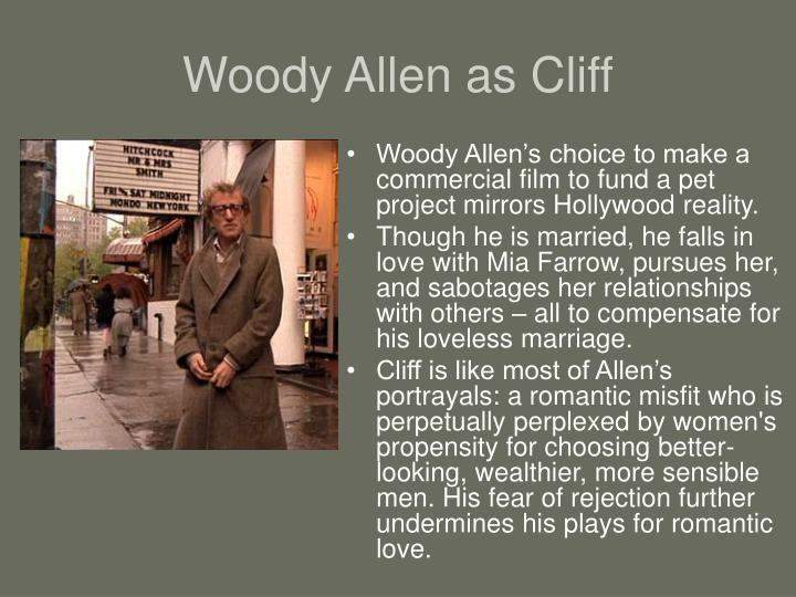 Woody Allen as Cliff