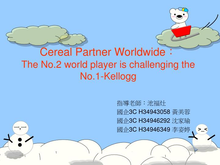 Cereal partner worldwide the no 2 world player is challenging the no 1 kellogg