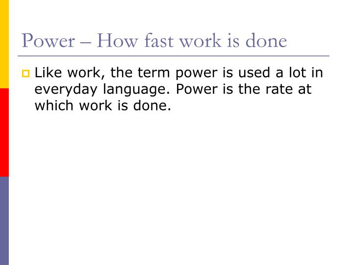 Power – How fast work is done