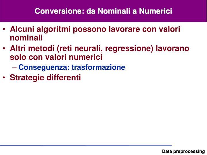 Conversione: da Nominali a Numerici
