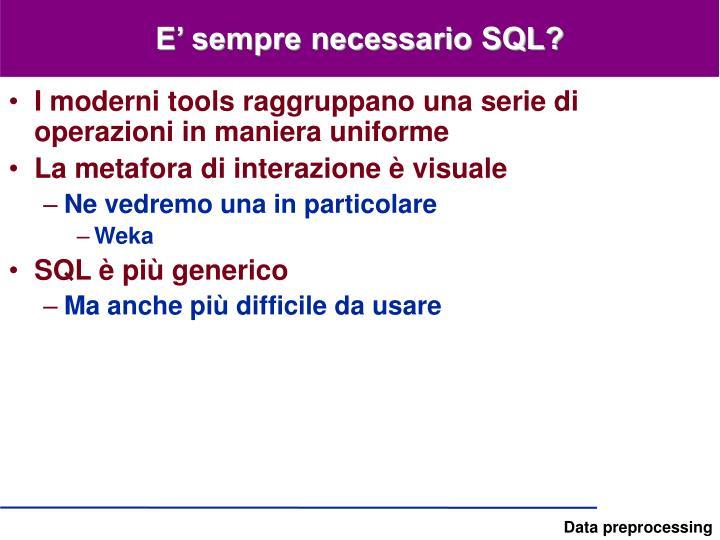 E' sempre necessario SQL?