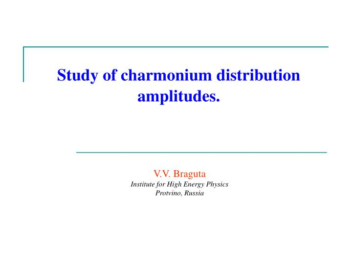 Study of charmonium distribution amplitudes