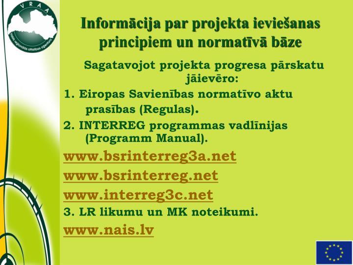 Informācija par projekta ieviešanas principiem un normatīvā bāze