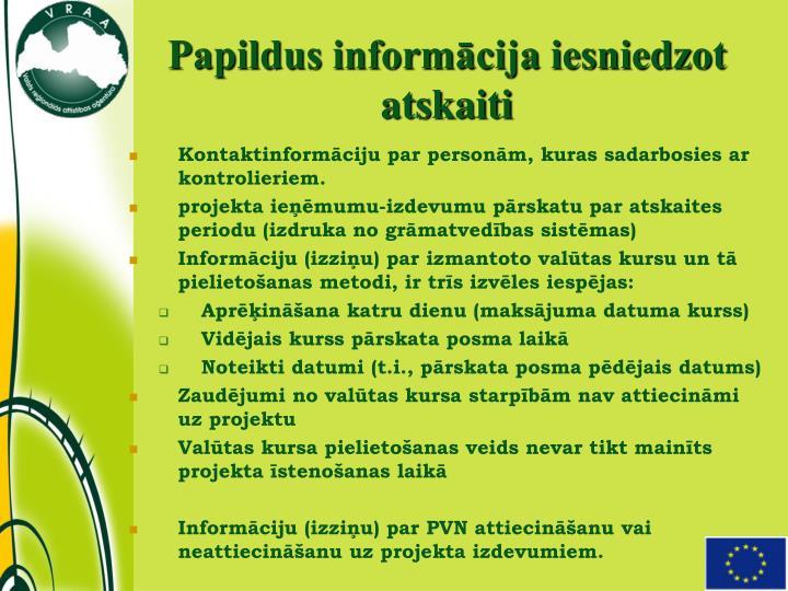Papildus informācija iesniedzot atskaiti
