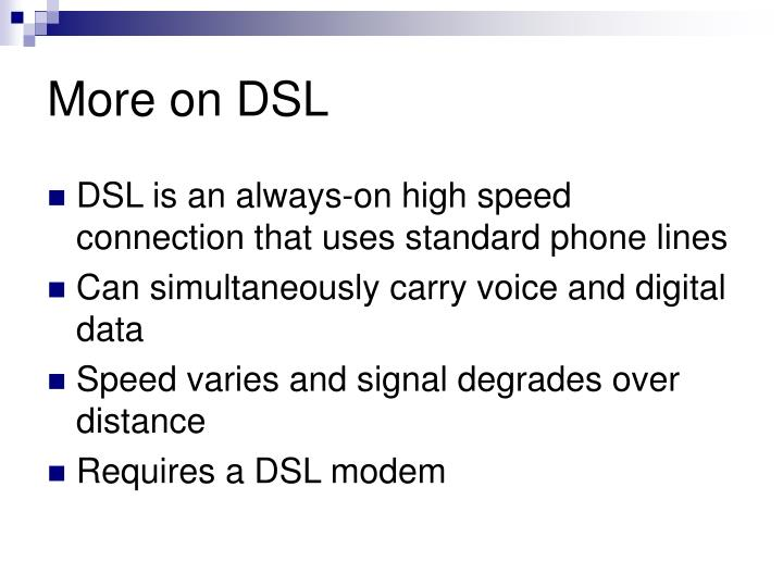 More on DSL