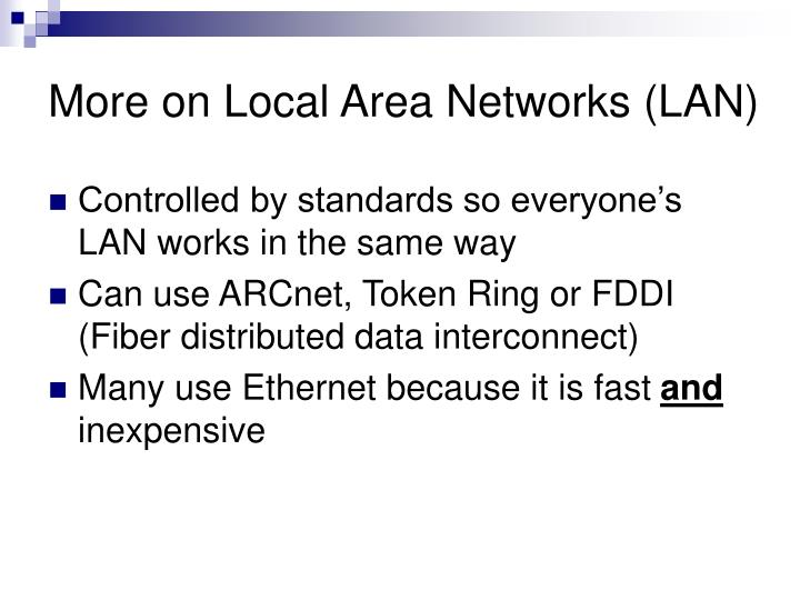More on Local Area Networks (LAN)