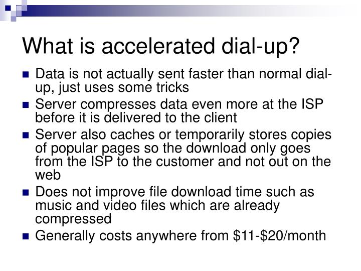 What is accelerated dial-up?