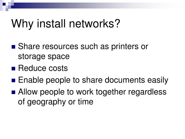 Why install networks?