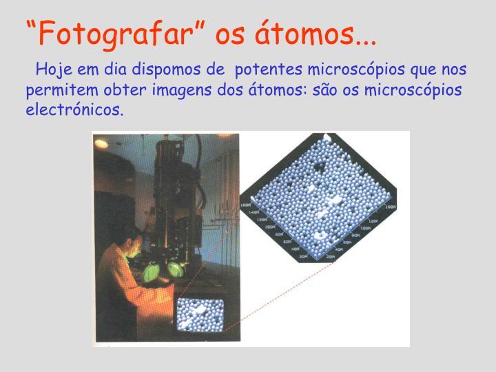 """""""Fotografar"""" os átomos..."""