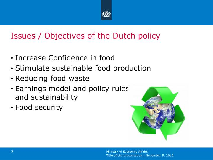 Issues / Objectives of the Dutch policy