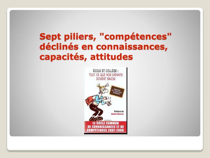 """Sept piliers, """"compétences"""" déclinés en connaissances,"""