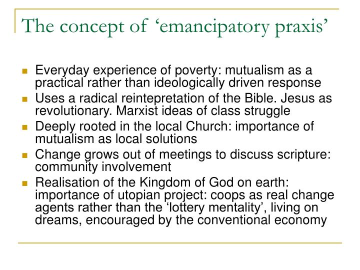 The concept of 'emancipatory praxis'