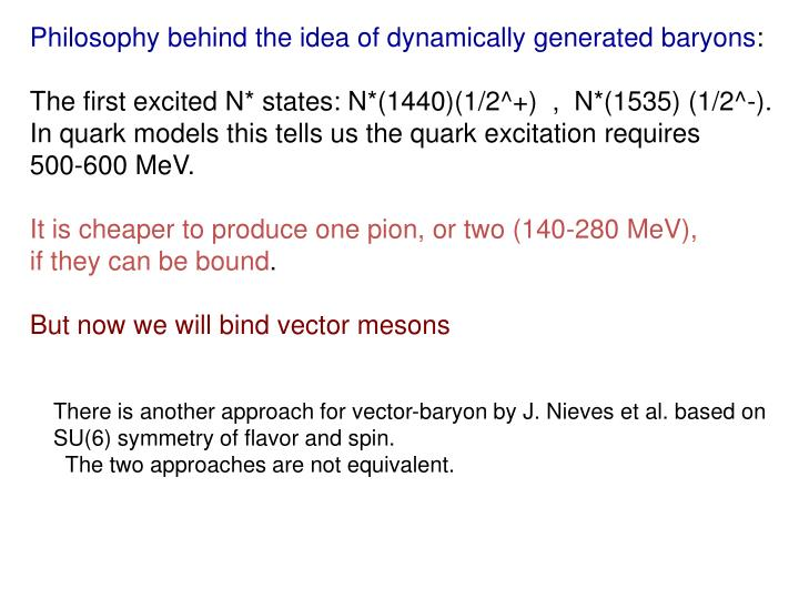 Philosophy behind the idea of dynamically generated baryons