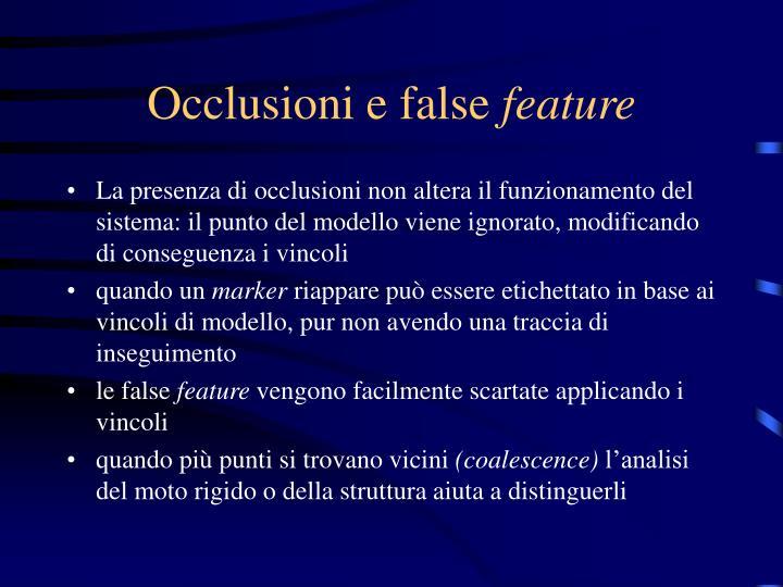 Occlusioni e false