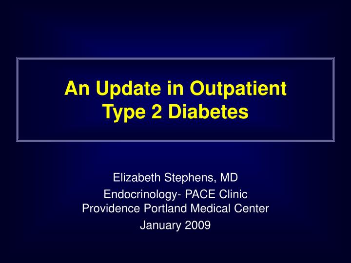 An update in outpatient type 2 diabetes