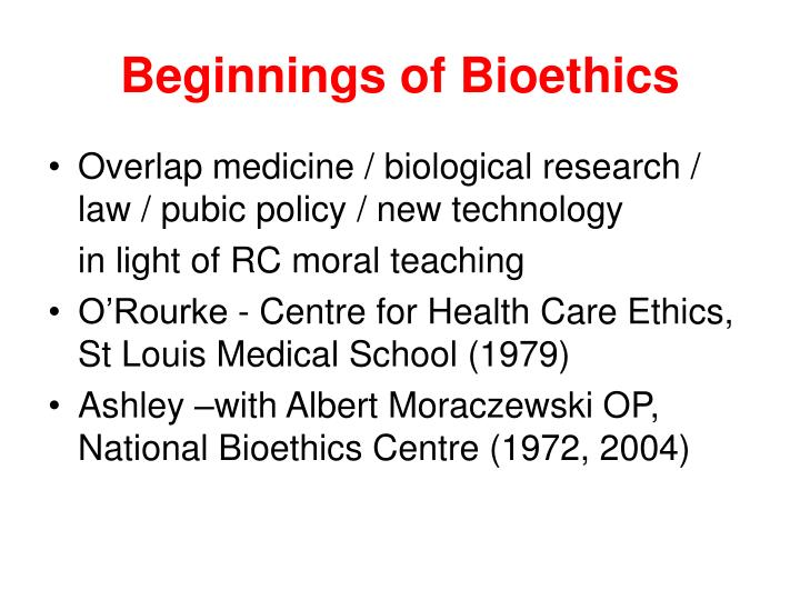 Beginnings of Bioethics