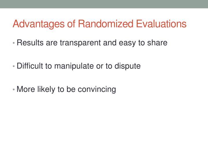 Advantages of Randomized Evaluations