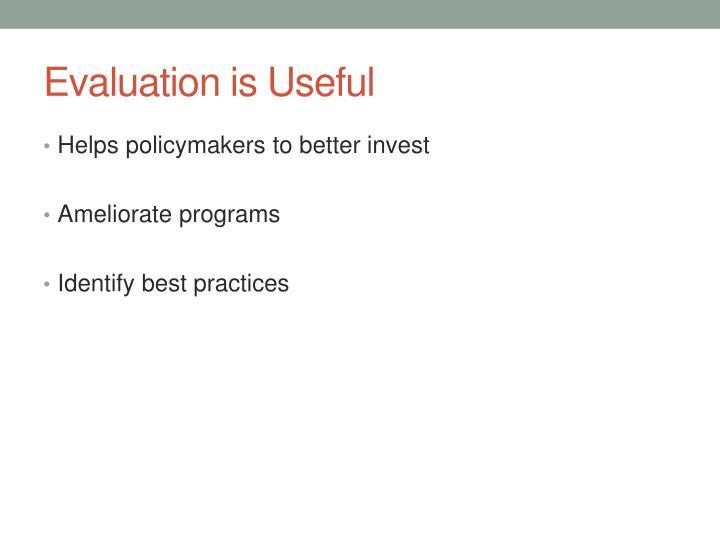 Evaluation is Useful