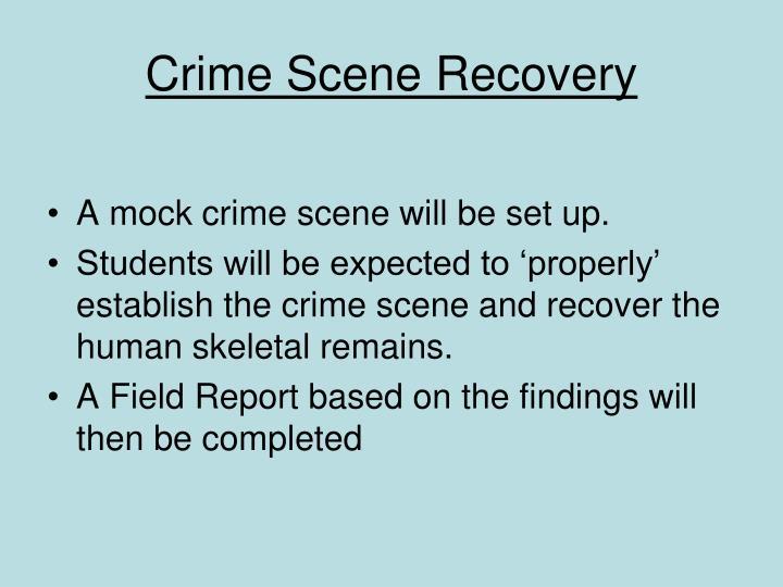 Crime Scene Recovery