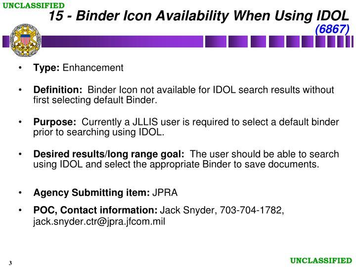 15 - Binder Icon Availability When Using IDOL