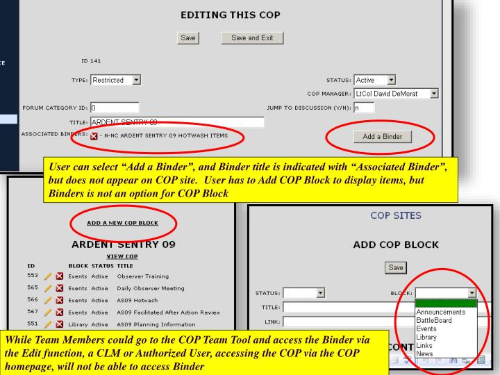 "User can select ""Add a Binder"", and Binder title is indicated with ""Associated Binder"", but does not appear on COP site.  User has to Add COP Block to display items, but Binders is not an option for COP Block"