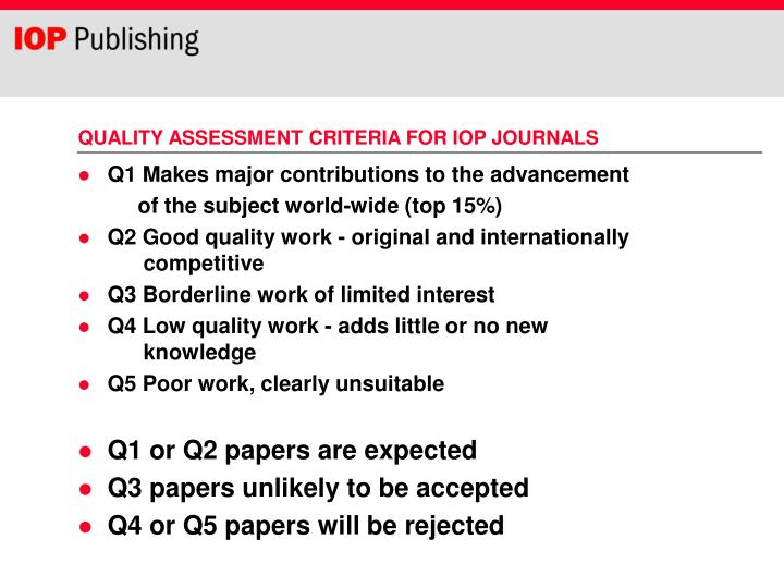 QUALITY ASSESSMENT CRITERIA FOR IOP JOURNALS