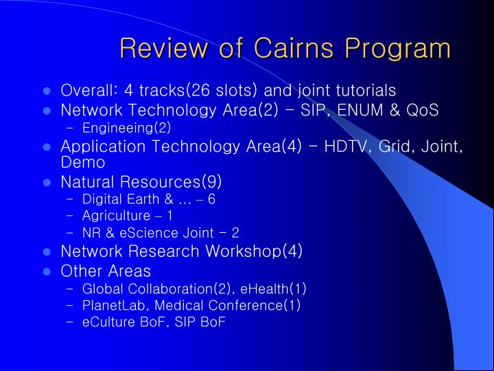 Review of cairns program