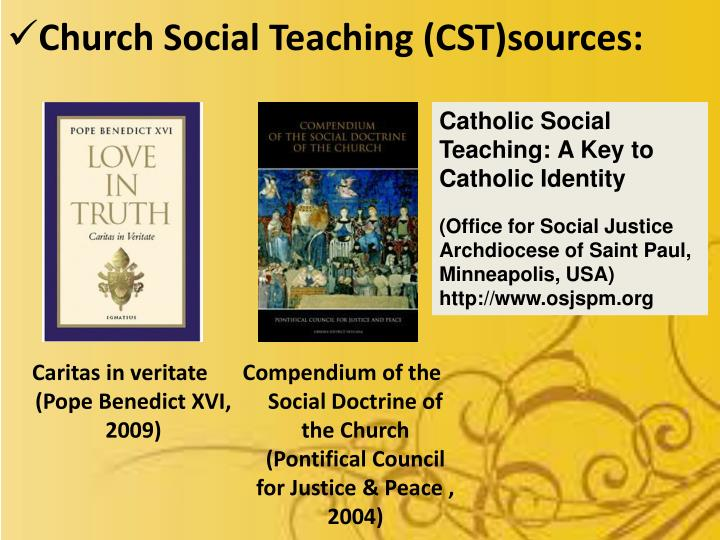Church Social Teaching (CST)sources:
