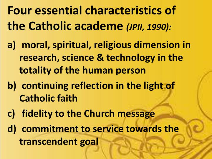 Four essential characteristics of the Catholic academe