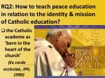 rq2 how to teach peace education in relation to the identity mission of catholic education