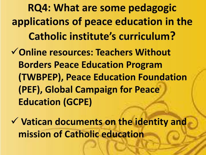RQ4: What are some pedagogic applications of peace education in the Catholic institute's curriculum