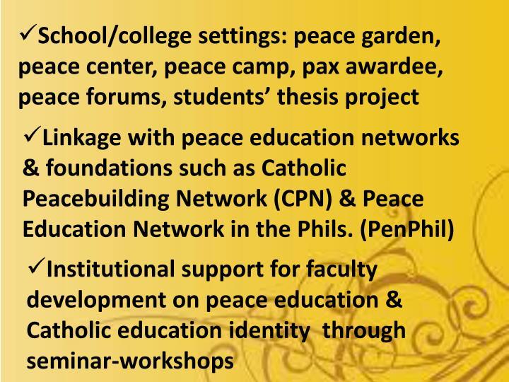 School/college settings: peace garden, peace center, peace camp,