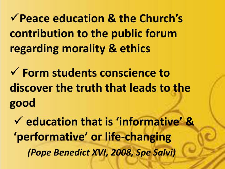 Peace education & the Church's contribution to the public forum regarding morality & ethics