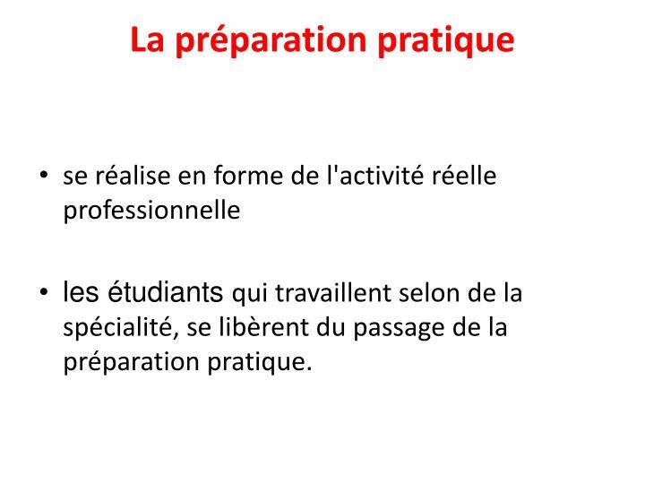 La préparation pratique