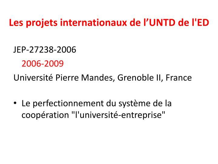 Les projets internationaux de l'UNTD de l'ED