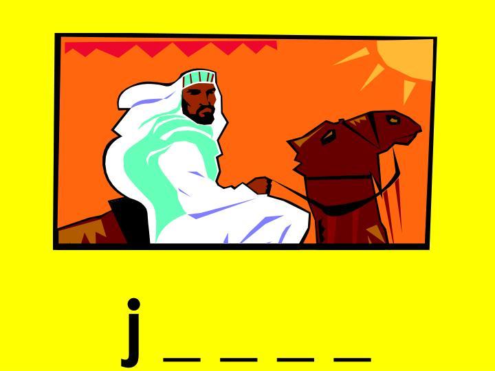 j _ _ _ _