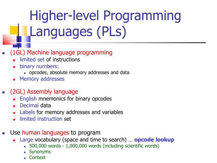 Higher-level Programming Languages (PLs)