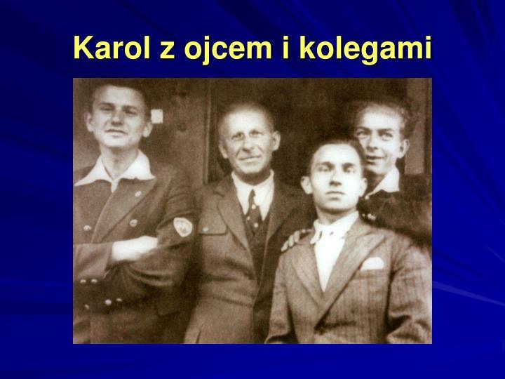 Karol z ojcem i kolegami