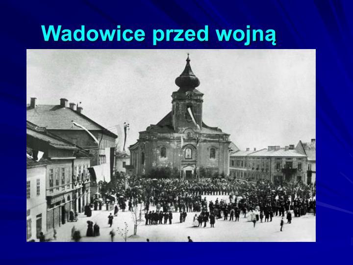 Wadowice przed wojną