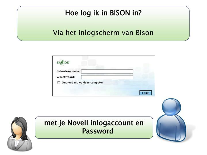 Hoe log ik in BISON in?