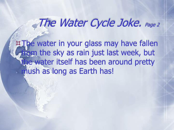 The Water Cycle Joke.