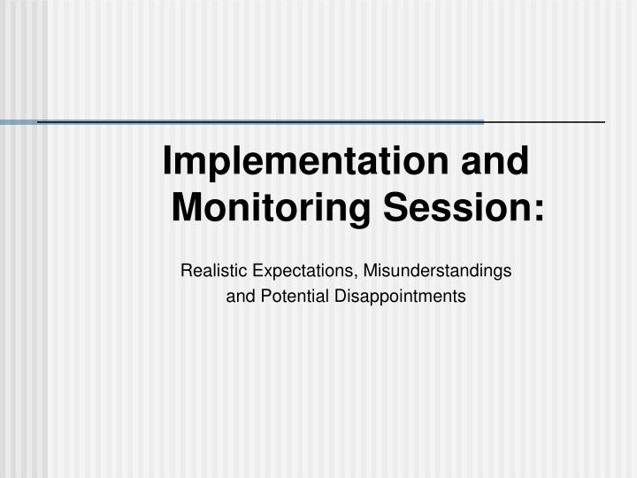Implementation and Monitoring Session: